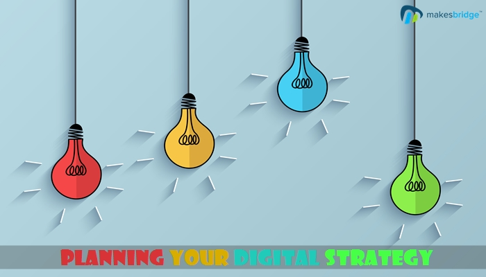 How to Plan Your Digital Strategy? (Part I)