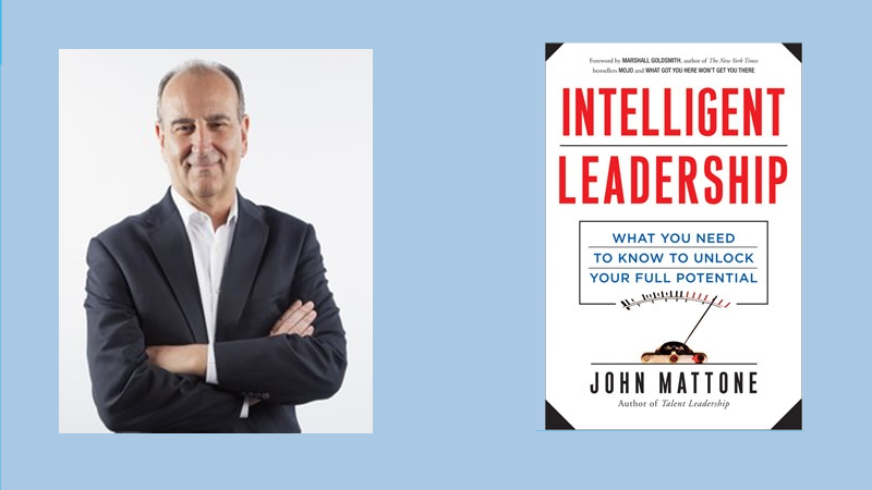 Intelligent Leadership by John Mattone