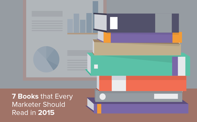 7 Books that Every Marketer Should Read in 2015