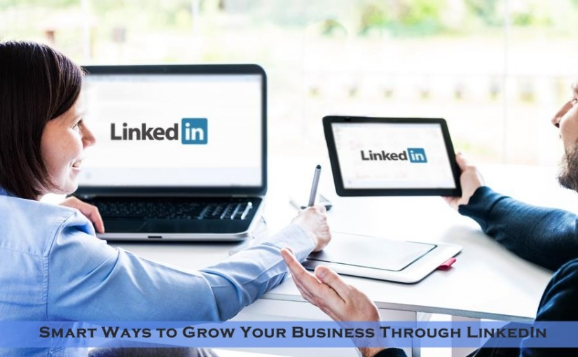 9 Smart Ways to Grow Your Business with LinkedIn