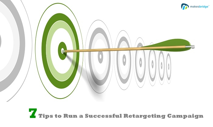 7 Tips to Run a Successful Retargeting Campaign
